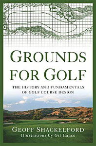 Grounds for Golf by Geoff Shackelford