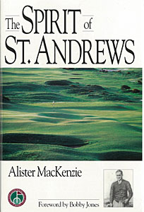 The Spirit of St Andrews by Alister MacKenzie